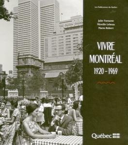 Vivre Montréal, 1920-1969. Publications du Québec, 2011